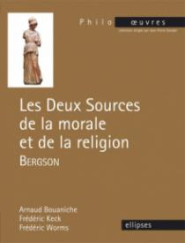 Bergson, Les deux sources de la morale et de la religion