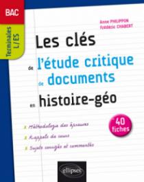 Les clés de l'étude critique de documents en Histoire-Géographie au bac - Terminales L et ES - 40 fiches