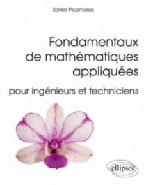 Fondamentaux de mathématiques appliquées pour ingénieurs et techniciens