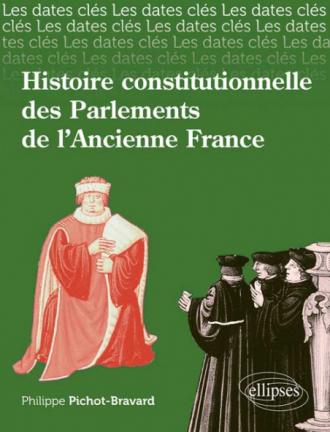 Les dates-clés de l'histoire constitutionnelle des Parlements de l'Ancienne France