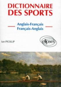 Dictionnaire des Sports (anglais-français, français-anglais)