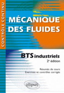 Mécanique des fluides - BTS industriels - 2e édition mise en conformité avec le nouveau programme