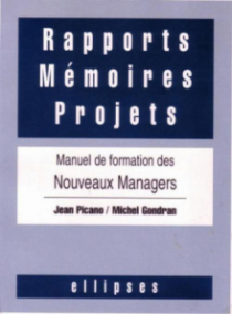 Rapports, mémoires, projets - Manuel de formation des nouveaux managers