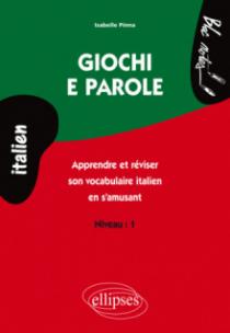 Giochi e parole, Apprendre et réviser le vocabulaire italien en s'amusant