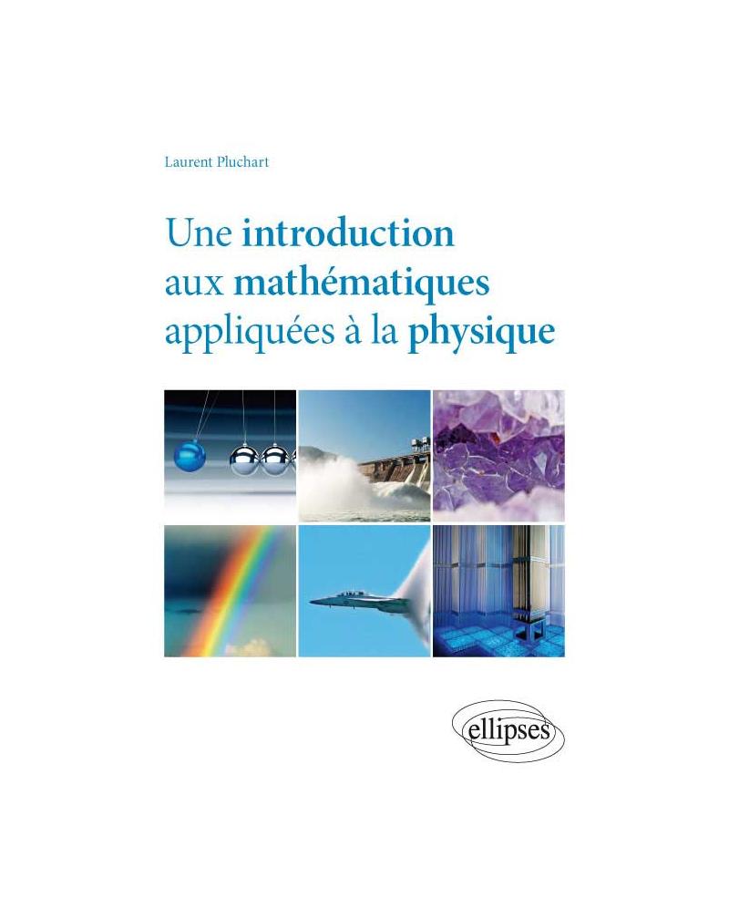 Une introduction aux mathématiques appliquées à la physique