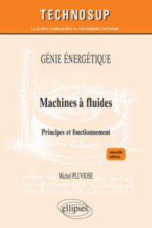Machines à fluides - Principes et fonctionnement - Génie énergétique - Niveau C - nouvelle édition
