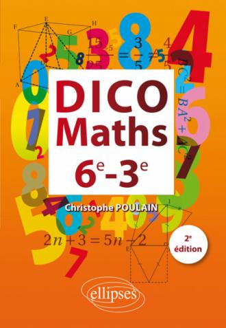 Dico Maths 6e-3e - 2ème édition