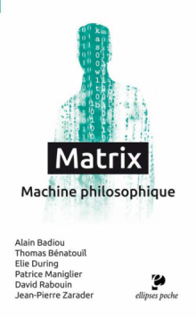 Matrix. Machine philosophique