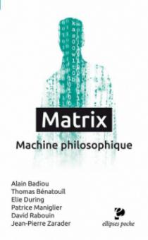 Matrix. Machine philosophique