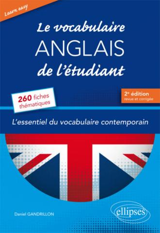 Learn Easy • Le vocabulaire anglais de l'étudiant. L'essentiel du vocabulaire général et journalistique en 260 fiches thématiques - 2e édition revue et corrigée