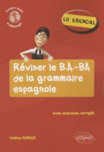 Lo esencial. Réviser le B.A.-BA de la grammaire espagnole