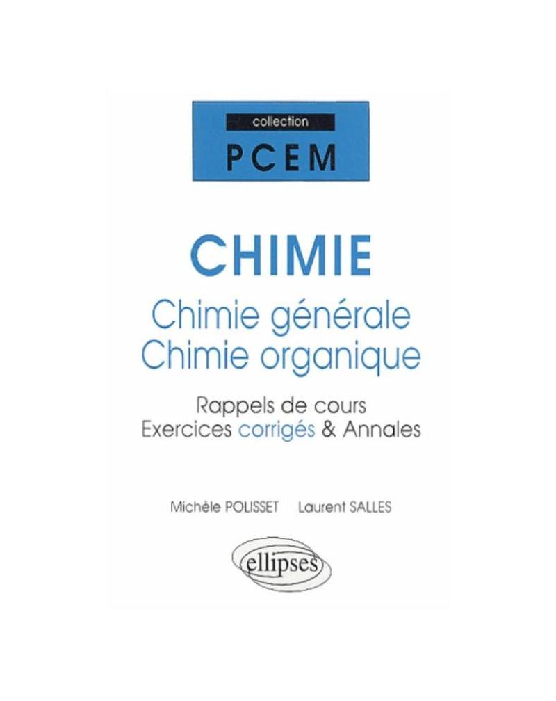 CHIMIE - Chimie générale et chimie organique - rappels de cours exercices corrigés, annales