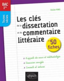 Les clés de la dissertation et du commentaire littéraire en 50 fiches - Premières toutes séries