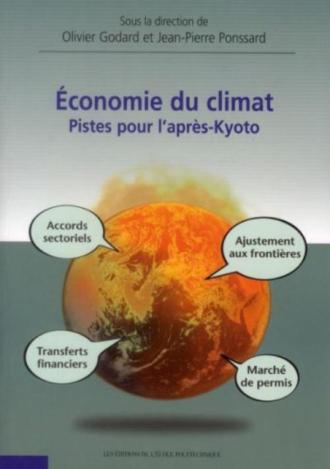 Economie du climat. Pistes pour l'après-Kyoto
