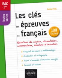 Les clés des épreuves de français en 100 fiches. BAC 1res toutes séries