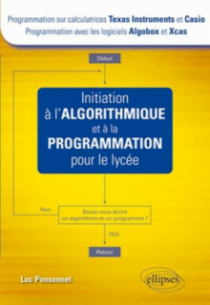 Initiation à l'algorithmique et à la programmation pour le lycée (Texas et Casio - Algobox et Xcas)