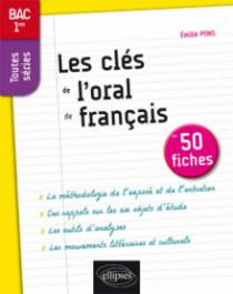 Les clés de l'oral de français en 50 fiches. Premières toutes séries