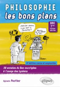 Philosophie Les bons plans. Bac Tles toutes séries - 2e édition revue et augmentée