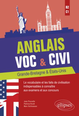 Anglais. Voc & Civi. Grande-Bretagne & États-Unis. Le vocabulaire et les faits de civilisation indispensables à connaître aux examens et aux concours. [B2-C1]