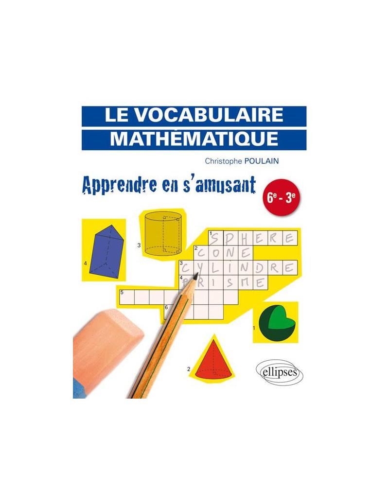 Apprendre en s'amusant le vocabulaire mathématique
