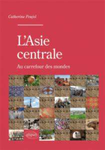 L'Asie centrale. Au carrefour des mondes
