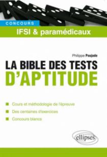 La bible des tests psychotechniques des concours IFSI et paramédicaux