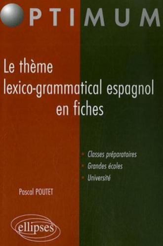 Le thème lexico-grammatical espagnol en fiches