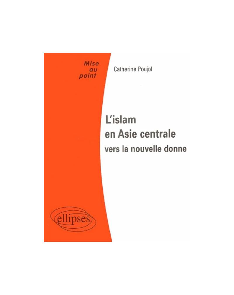 L'islam en Asie Centrale : vers la nouvelle donne
