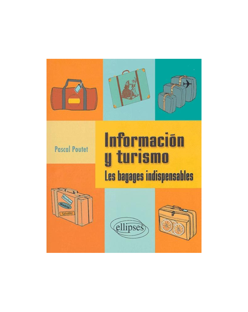 Informacion y turismo - Les bagages indispensables