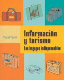 Informacion y turismo - Les bagages indispensables