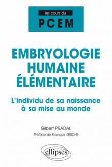 Embryologie humaine élémentaire - L'individu de sa naissance à sa mise au monde