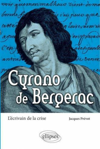 Cyrano de Bergerac. L'écrivain de la crise