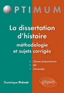 La dissertation d'histoire méthodologie et sujets corrigés