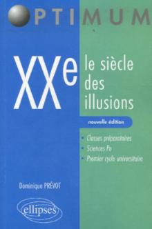 XXe. Le siècle des illusions. Nouvelle édition