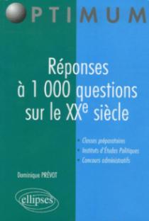 Réponses à 1 000 questions sur le XXe siècle