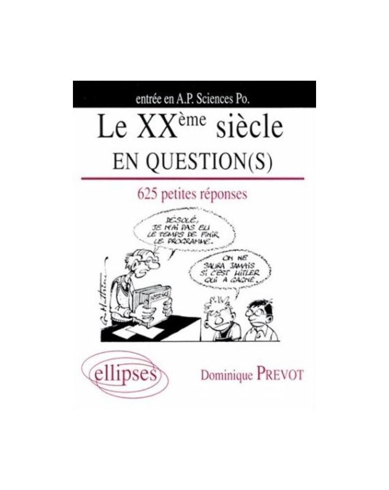 Le XXe siècle en question(s) - 625 petites réponses
