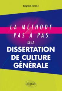 La méthode pas à pas de la dissertation de culture générale