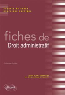 Fiches de Droit administratif. Rappels de cours et exercices corrigés