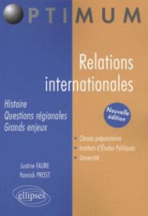 Relations internationales. Histoire, questions régionales, grands enjeux - nouvelle édition