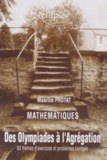 Olympiades à l'Agrégation (Des) - 93 thèmes d'exercices et problèmes corrigés en mathématiques