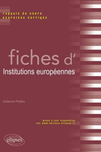 Fiches d'Institutions européennes. Rappels de cours et exercices corrigés