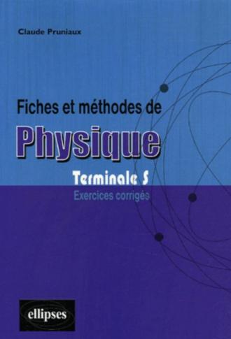 Fiches et méthodes de Physique - Terminale S