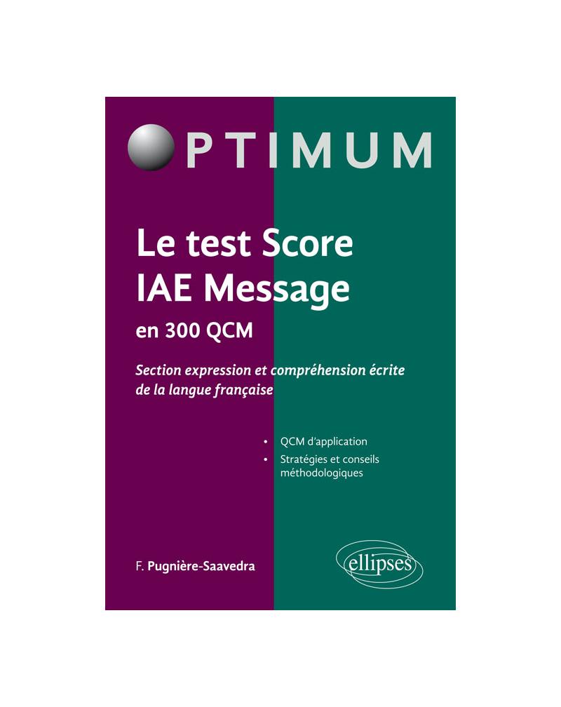 Le test score IAE Message en 300 QCM (section expression et comprehension écrite de la langue française)