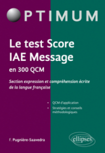 Le test score IAE Message en 300 QCM (section expression et comprehension écrite de la langue française)