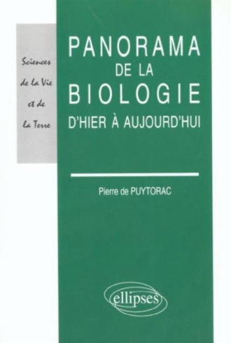 Panorama de la biologie d'hier à aujourd'hui