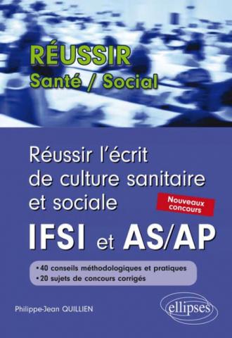 Réussir l'écrit de culture sanitaire et sociale aux concours IFSI et AS/AP