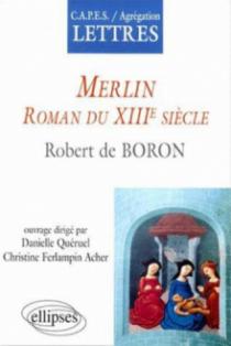 Merlin, Roman du XIIIe siècle