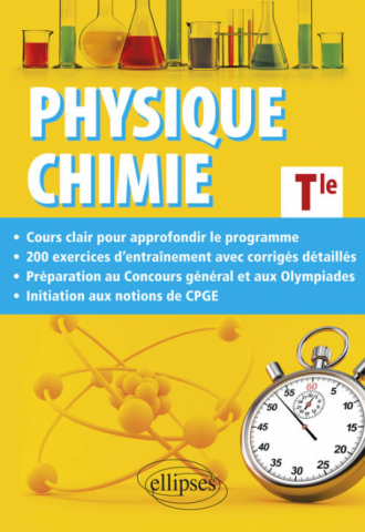 Physique-Chimie Terminale - Cours approfondi et préparation au Concours général et aux Olympiades de Physique et de Chimie