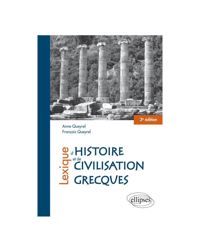 Lexique d'histoire et de civilisation grecques - 3e édition mise à jour
