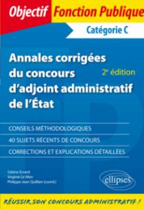Annales corrigées du concours d'adjoint administratif de l'État - 2e édition